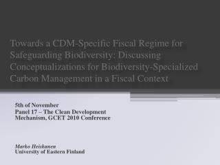 5th of  November Panel  17 – The  Clean Development Mechanism , GCET 2010  Conference