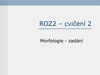 ROZ2 – cvi čení 2