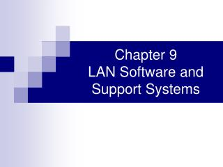 Chapter 9 LAN Software and Support Systems