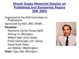 Shanti Gupta Memorial Session on Publishing and Reviewing Papers JSM 2003