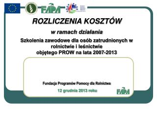 Fundacja Programów Pomocy dla Rolnictwa  12 grudnia 2013 roku