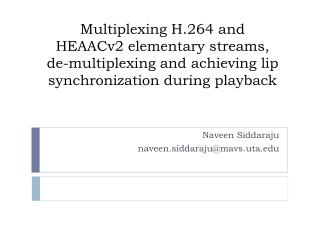 Multiplexing H.264 and HEAACv2 elementary streams, de-multiplexing and achieving lip synchronization during playback