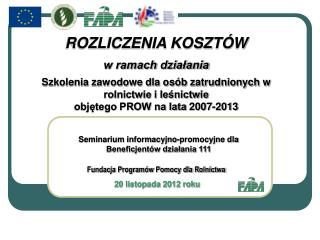 Fundacja Program�w Pomocy dla Rolnictwa  20 listopada 2012 roku