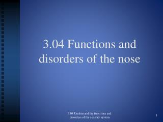3.04 Functions and disorders of the nose