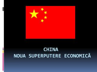 China   noua superputere economică