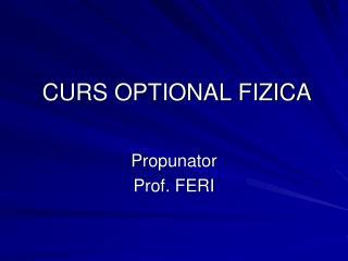 CURS OPTIONAL FIZICA