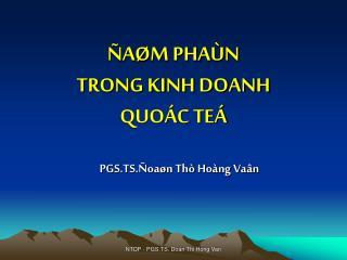 ÑAØM PHAÙN  TRONG KINH DOANH QUOÁC TEÁ