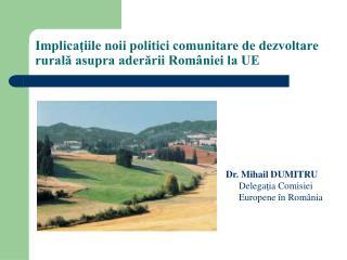 Implica?iile noii politici comunitare de dezvoltare rural? asupra ader?rii Rom�niei la UE