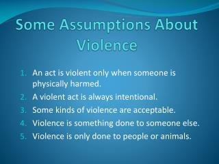 Some Assumptions About Violence
