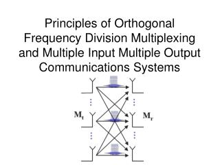 Principles of Orthogonal Frequency Division Multiplexing and Multiple Input Multiple Output Communications Systems