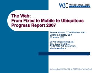 The Web: From Fixed to Mobile to Ubiquitous Progress Report 2007