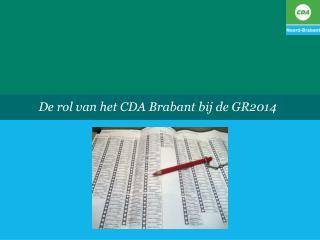 De rol van het CDA Brabant bij de GR2014
