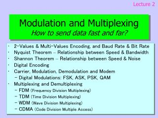 Modulation and Multiplexing How to send data fast and far