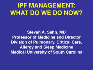 IPF MANAGEMENT:   WHAT DO WE DO NOW?