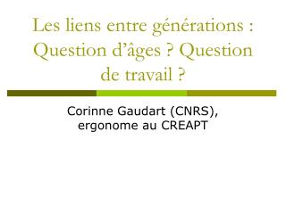 Les liens entre g�n�rations : Question d��ges ? Question de travail ?