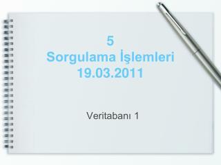 5 Sorgulama İşlemleri 19.03.2011