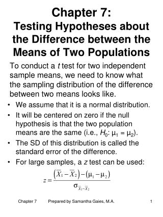 Chapter 7:  Testing Hypotheses about the Difference between the Means of Two Populations