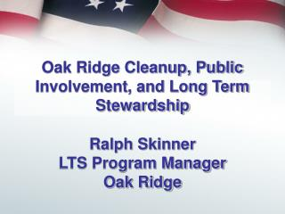 Oak Ridge Cleanup, Public Involvement, and Long Term Stewardship