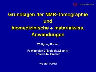 Grundlagen der NMR-Tomographie  und  biomedizinische + materialwiss. Anwendungen
