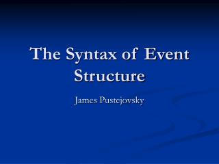 The Syntax of Event Structure