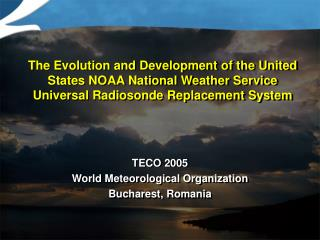 The Evolution and Development of the United States NOAA National Weather Service Universal Radiosonde Replacement System