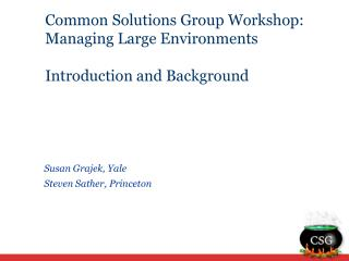 Common Solutions Group Workshop: Managing Large Environments Introduction and Background