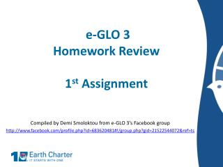 e-GLO 3 Homework Review 1 st  Assignment