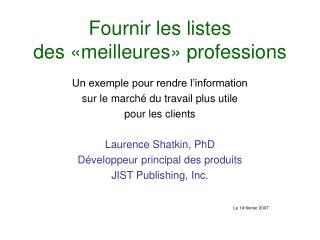 Fournir les listes  des  « meilleures »  professions