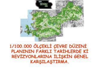 İLK ÇEVRE DÜZENİ PLANI (19.07.2007)