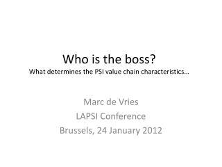 Who is the boss? What determines the PSI value chain characteristics…