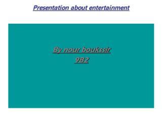 Presentation about entertainment