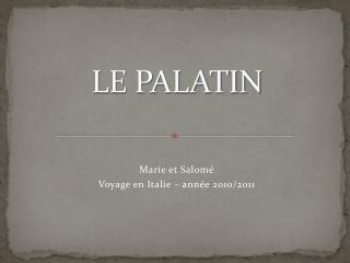 LE PALATIN
