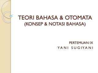 TEORI BAHASA & OTOMATA (KONSEP & NOTASI BAHASA)