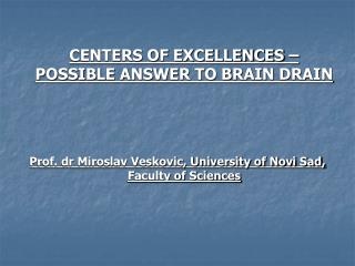 CENTERS OF EXCELLENCES � POSSIBLE ANSWER TO BRAIN DRAIN