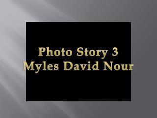 Photo Story 3 Myles David  Nour