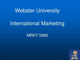 Webster University   International Marketing  MRKT 5980