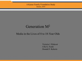 Generation M 2 Media in the Lives of 8 to 18-Year Olds