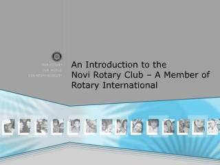 An Introduction to the Novi Rotary Club – A Member of Rotary International