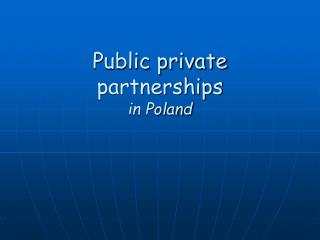 Public private partnerships in Poland