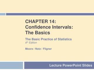 CHAPTER 14: Confidence Intervals: The Basics