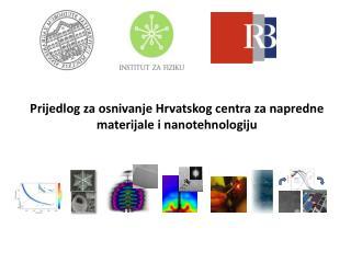 Prijedlog za osnivanje Hrvatskog centra za napredne materijale i nanotehnologiju