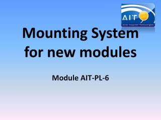 Mounting System  for  new modules