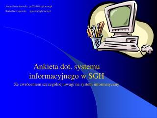 Ankieta dot. systemu informacyjnego w SGH Ze zwr�ceniem szczeg�lnej uwagi na system informatyczny
