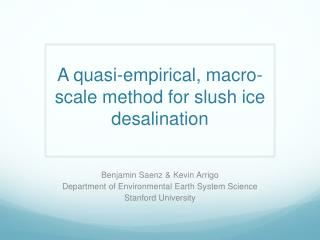 A quasi-empirical, macro-scale method for slush ice desalination
