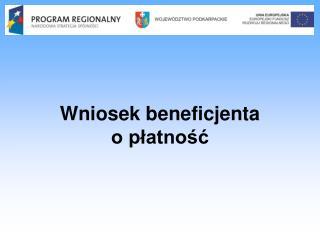Wniosek beneficjenta  o płatność