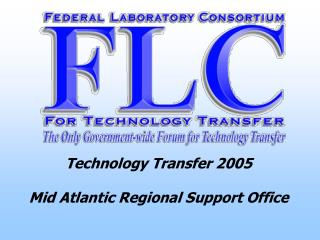 Technology Transfer 2005 Mid Atlantic Regional Support Office