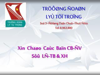 TRÖÔØNG ÑOAØN LYÙ TÖÏ TROÏNG Soá 3–Ñöôøng Daân Chuû–Thuû Ñöùc Tel: 8.963.880