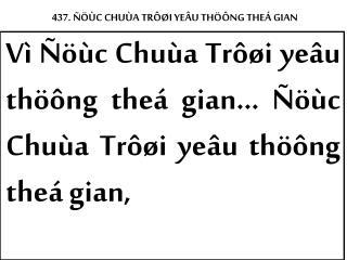 437. ÑÖÙC CHUÙA TRÔØI YEÂU THÖÔNG THEÁ GIAN
