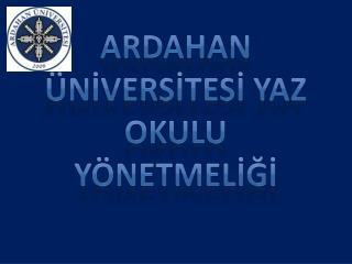Ardahan  ÜNİVERSİTESİ  Yaz Okulu  YÖNETMELİĞİ