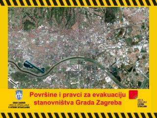 Površine i pravci za evakuaciju  stanovništva Grada Zagreba